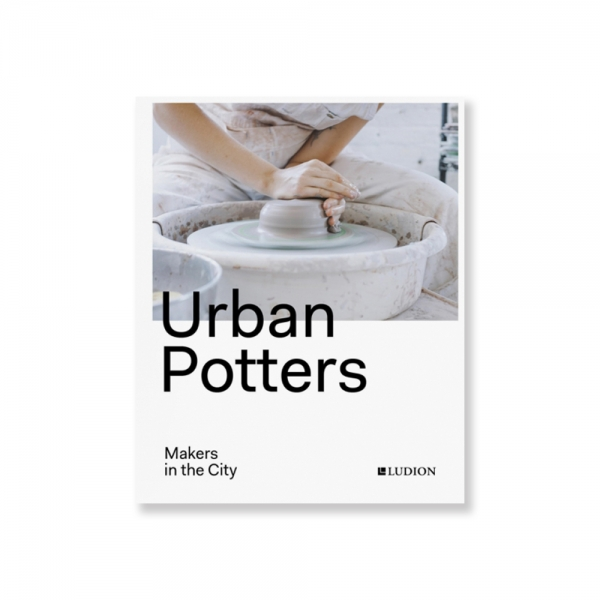 Urban Potters -Makers in the city - LUDION